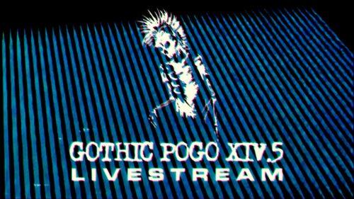 Gothic Pogo XIV.5 Livestream | Ident Still 01