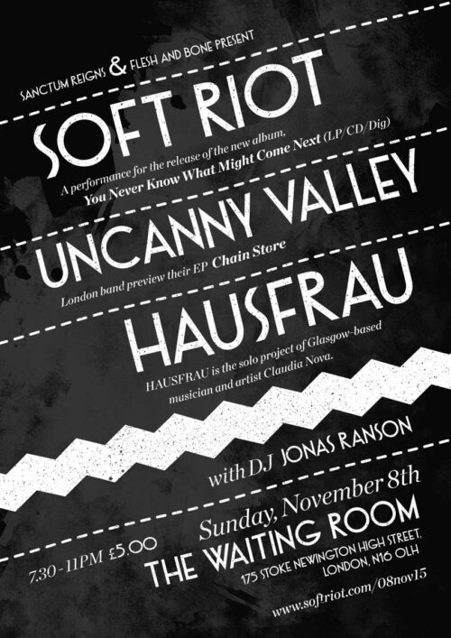 Poster | 25 Nov 2015, London, Waiting Room | Soft Riot, Uncanny Valley, Hausfrau