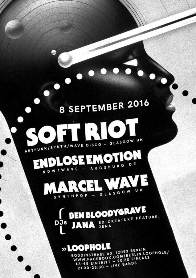 Poster | 08 Sept 2016, Berlin, Lopphole | Soft Riot, Endlose Emotion, Marcel Wave