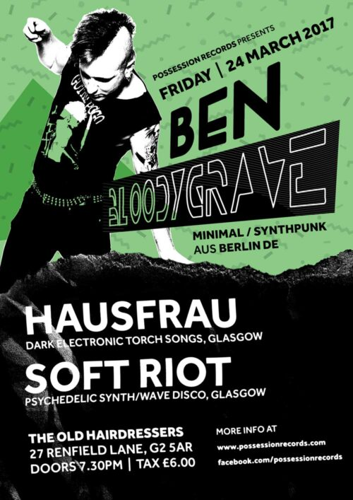 Poster | 24 Mar 2017, Glasgow, The Old Hairdressers | Ben Bloodygrave, Hausfrau, Soft Riot