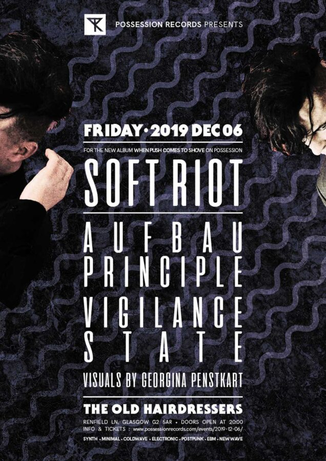 Poster | 06 Dec 2019, Glasgow, The Old Hairdressers | Soft Riot, Aufbau Principle, Vigilance State