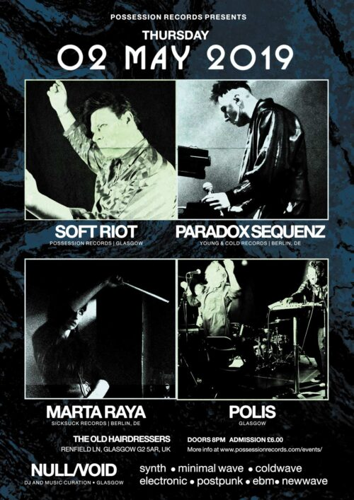 Poster | 02 May 2019, Glasgow, The Old Hairdressers | Soft Riot, Paradox Sequenz, Marta Raya, Polis
