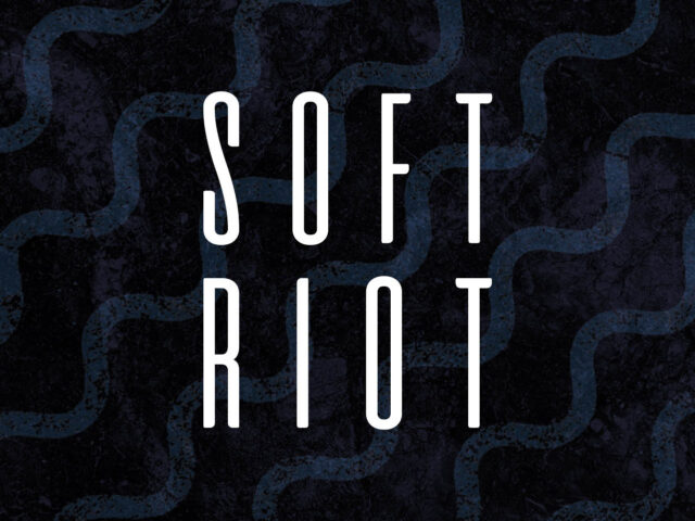 Soft Riot | Featured Image