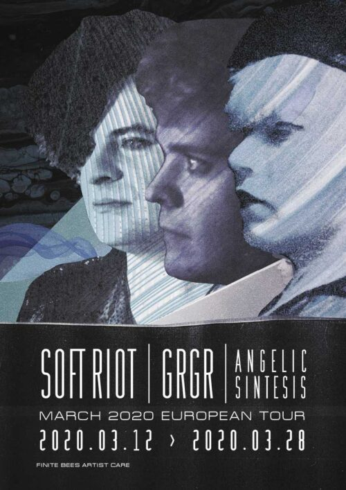 Poster | March 2020, Europe | Tour: Soft Riot, GrGr, Angelic Sintesis
